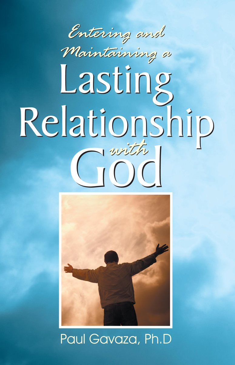 Entering and Maintaining a Lasting Relationship with God
