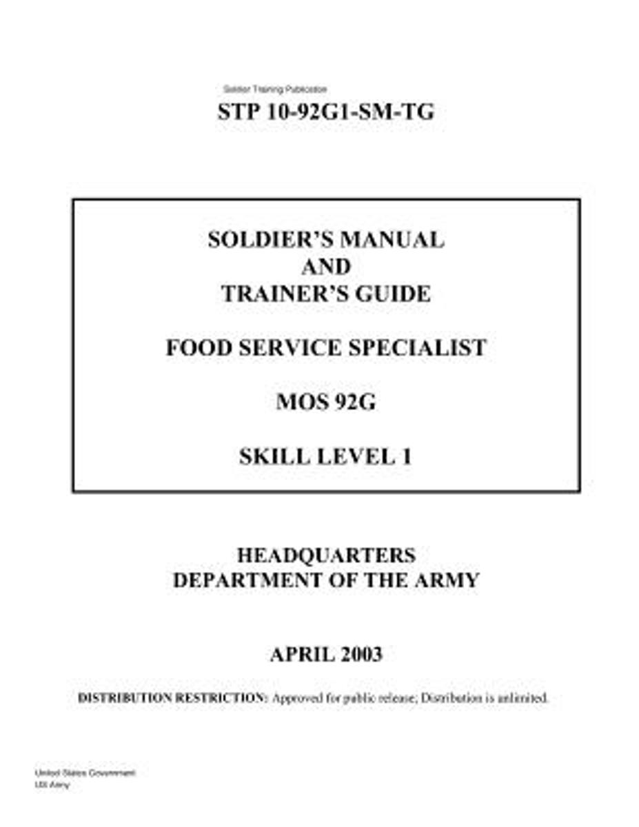 Soldier Training Publication Stp 10-92g1-SM-Tg Soldier's Manual and Trainer's Guide Food Service Specialist Mos 92g Skill Level 1 April 2003