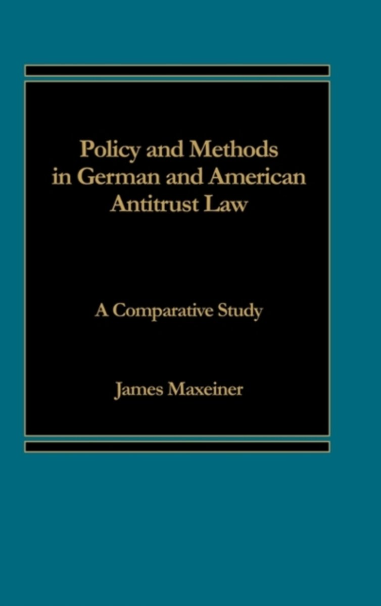 Policy and Methods in German and American Antitrust Law
