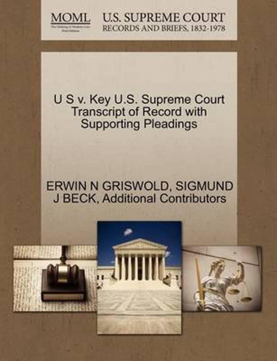 U S V. Key U.S. Supreme Court Transcript of Record with Supporting Pleadings