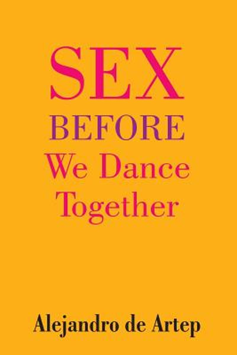 Sex Before We Dance Together