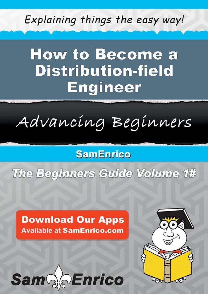 How to Become a Distribution-field Engineer
