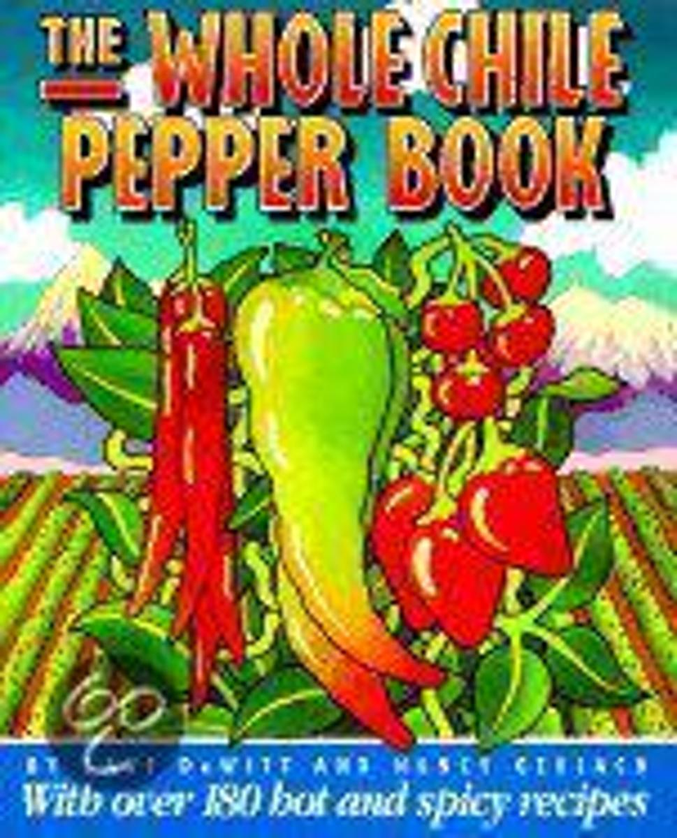 The Whole Chile Pepper Book With over 180 Hot and Spicy Recipes