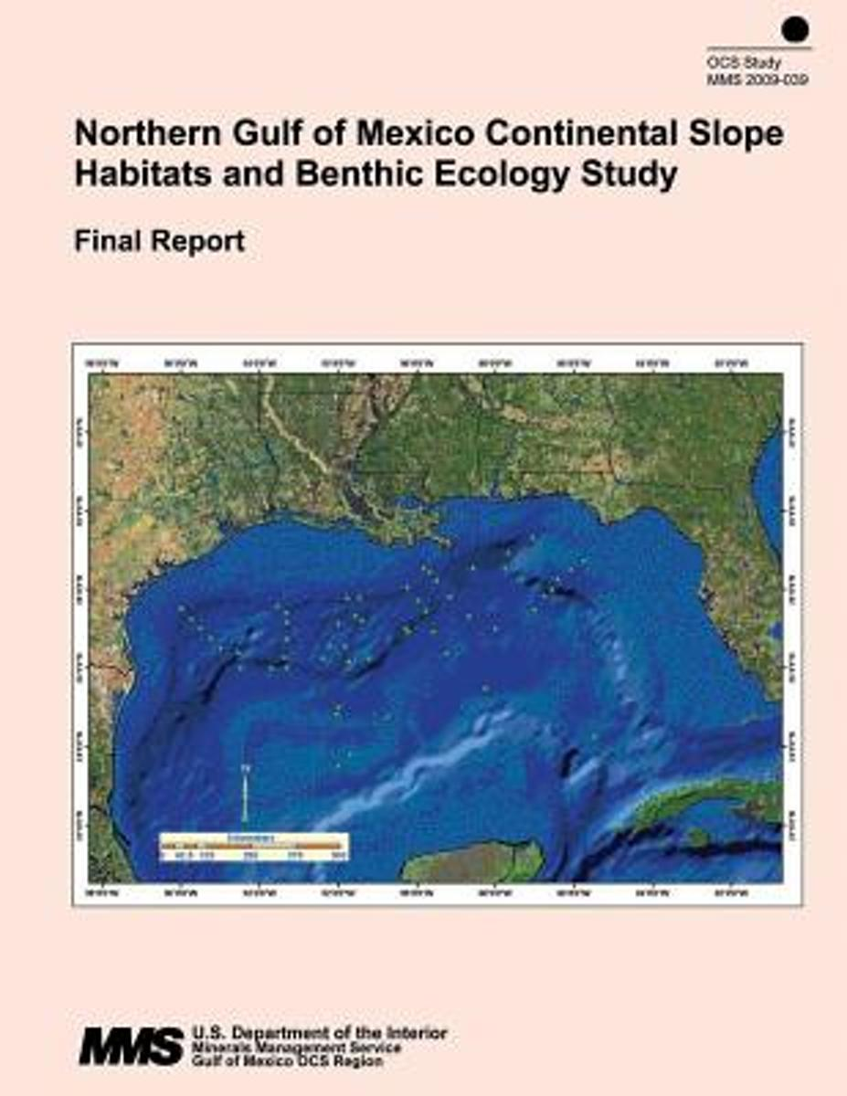 Northern Gulf of Mexico Continental Slope Habitats and Benthic Ecology Study Final Report