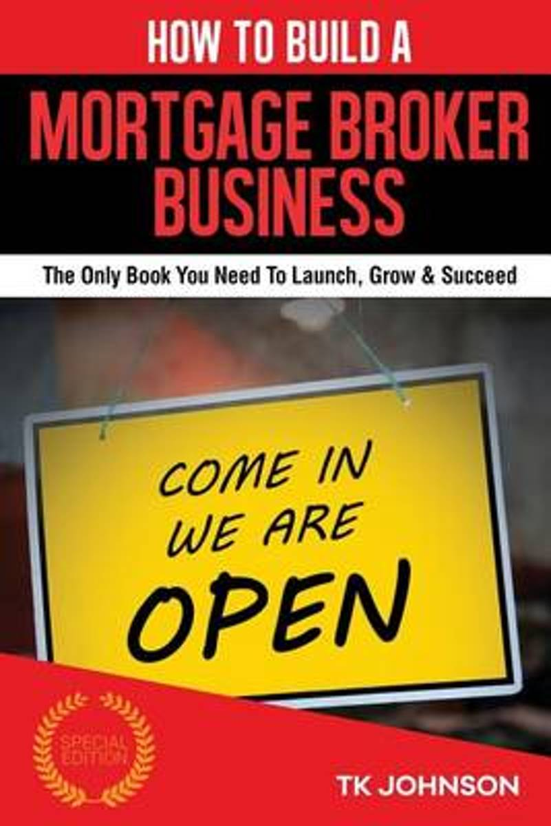 How to Build a Mortgage Broker Business (Special Edition)