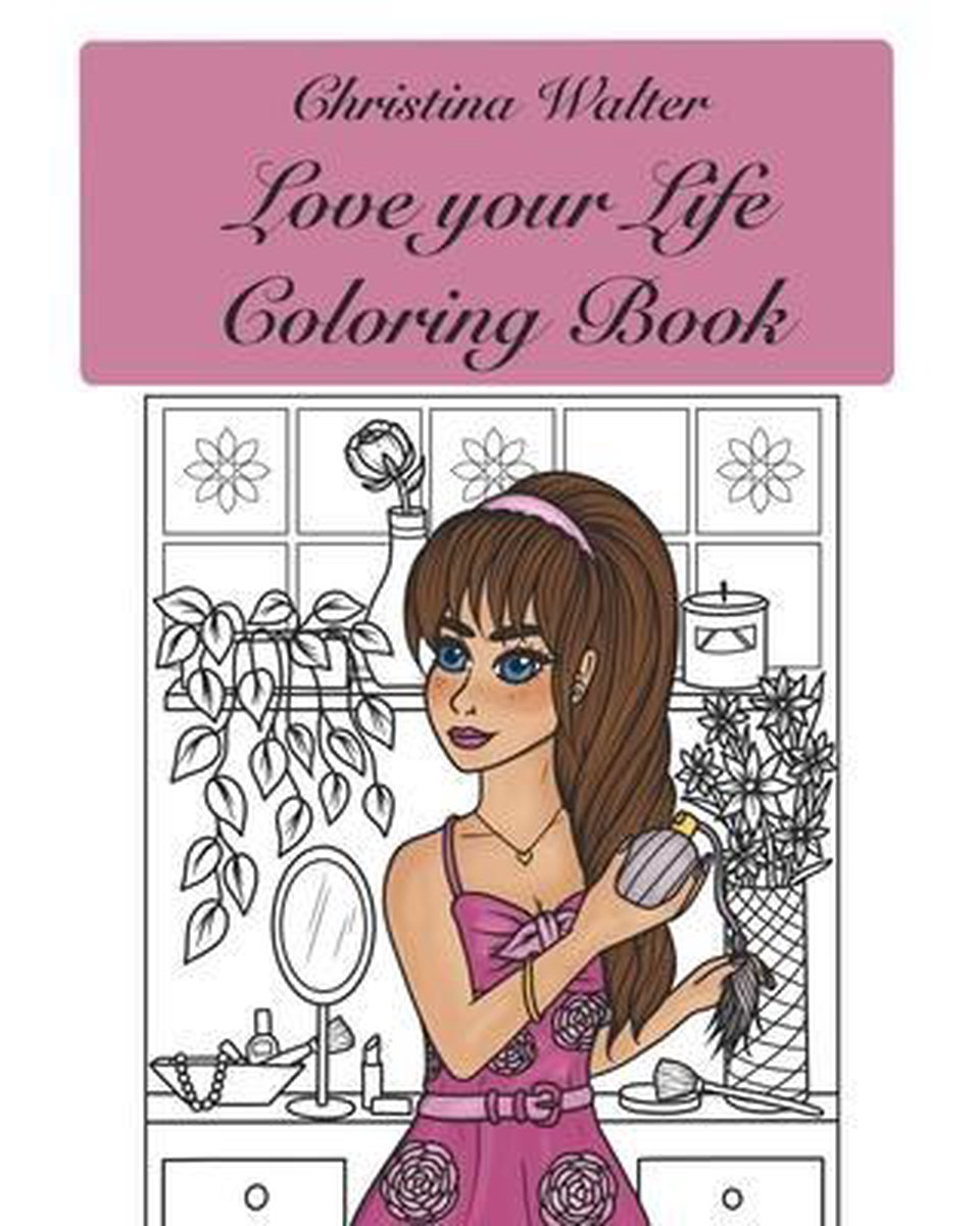 Love your Life Coloring Book
