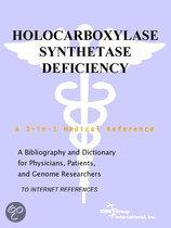 Holocarboxylase Synthetase Deficiency - a Bibliography and Dictionary for Physicians, Patients, and Genome Researchers