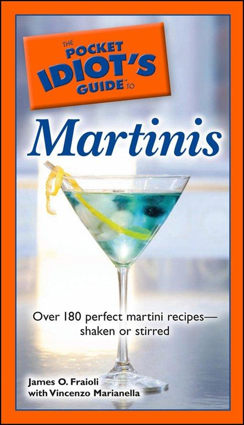 The Pocket Idiot's Guide to Martinis