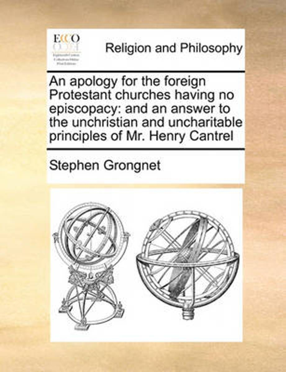 An Apology for the Foreign Protestant Churches Having No Episcopacy