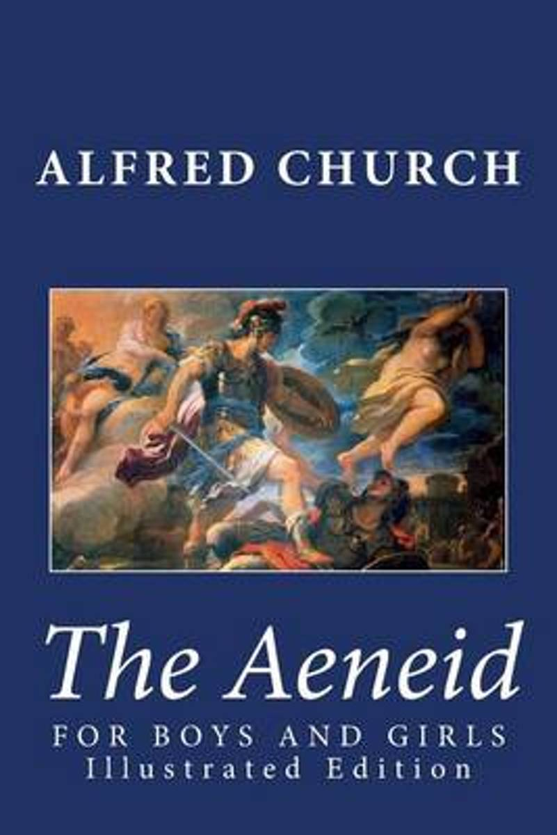 The Aeneid for Boys and Girls (Illustrated Edition)