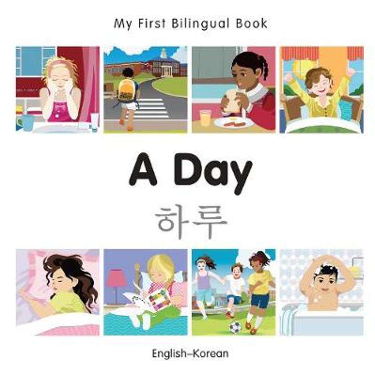 My First Bilingual Book - A Day - Korean-english
