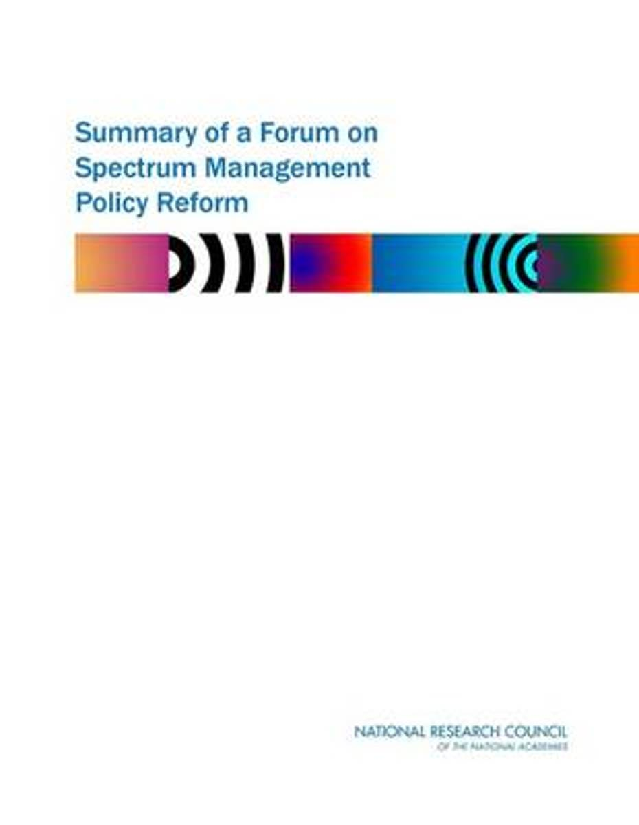 Summary of a Forum on Spectrum Management Policy Reform