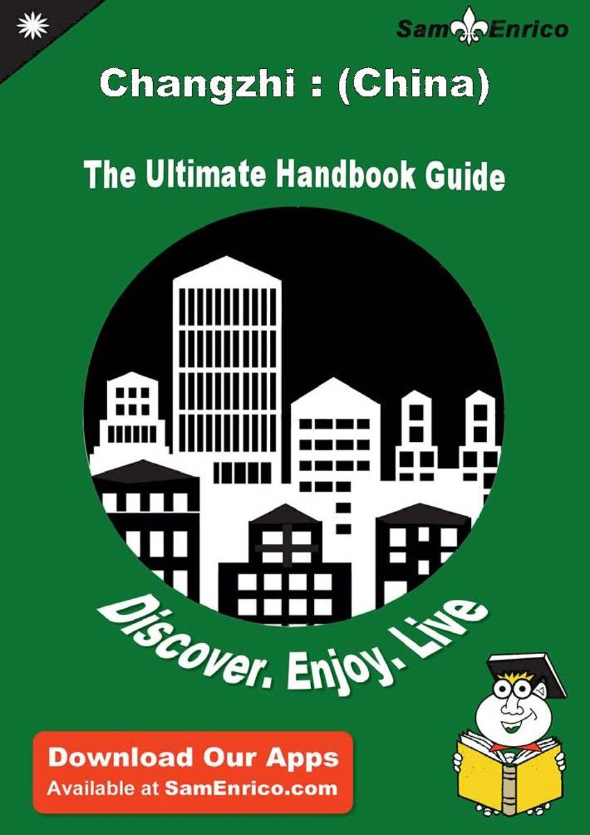 Ultimate Handbook Guide to Changzhi : (China) Travel Guide