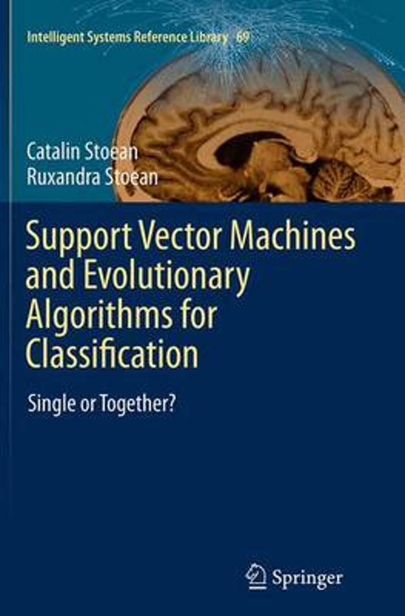 Support Vector Machines and Evolutionary Algorithms for Classification