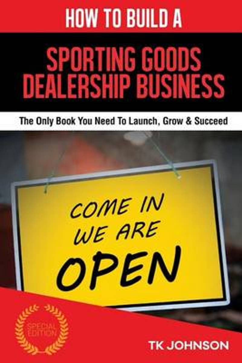 How to Build a Sporting Goods Dealership Business (Special Edition)