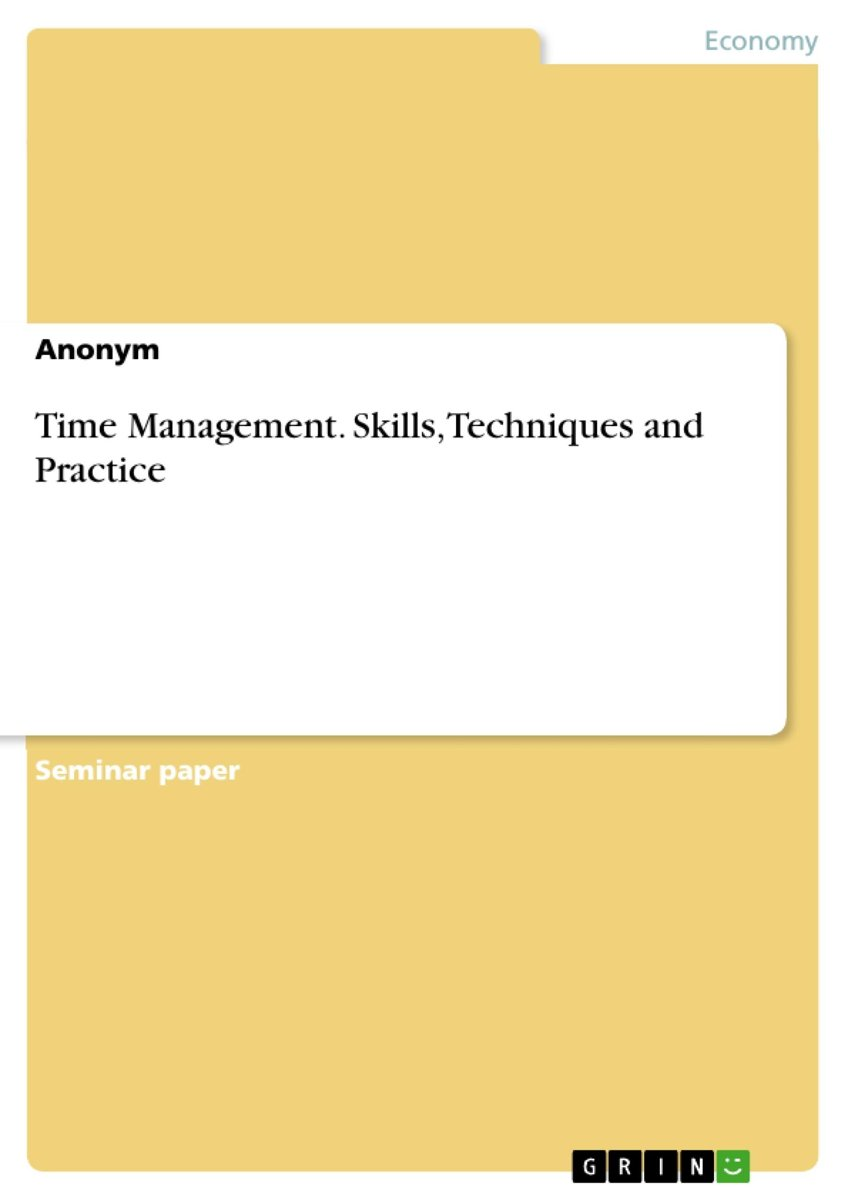 Time Management. Skills, Techniques and Practice