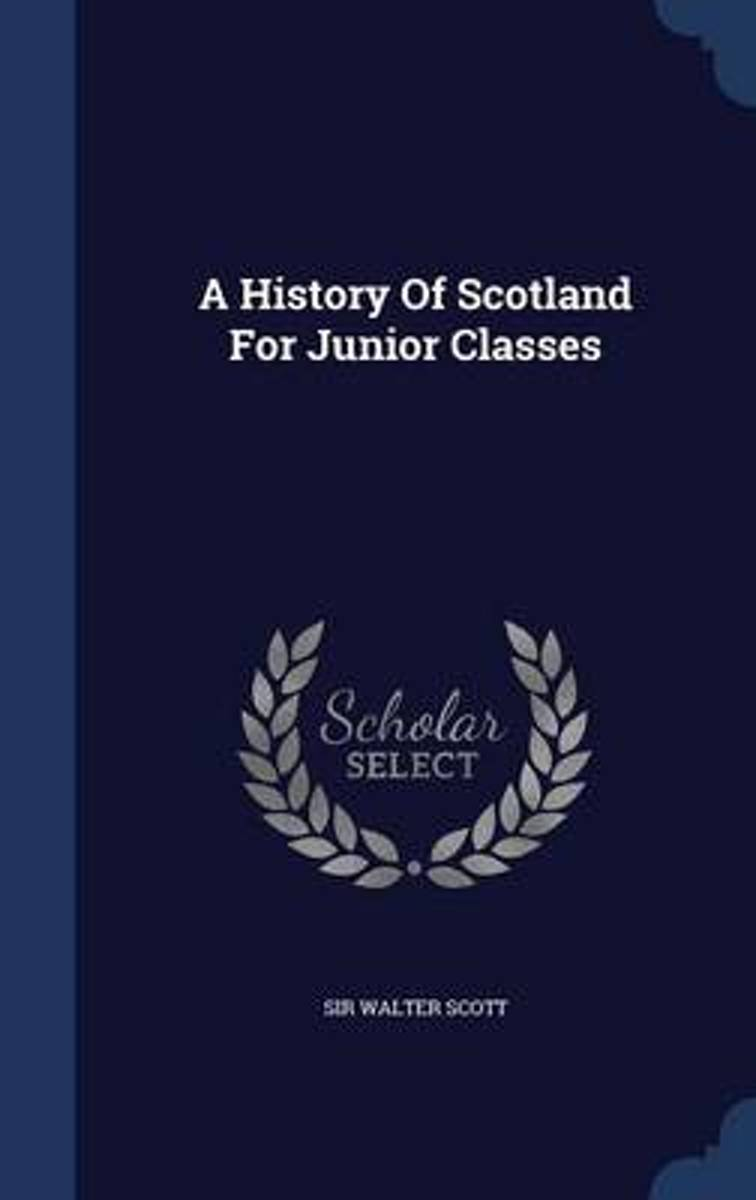 A History of Scotland for Junior Classes