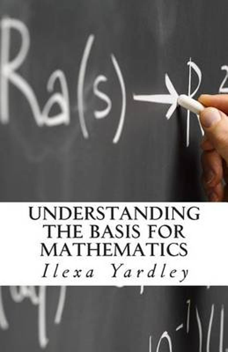 Understanding the Basis for Mathematics