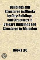 Buildings and Structures in Alberta by City: Buildings and Structures in Calgary, Buildings and Structures in Edmonton