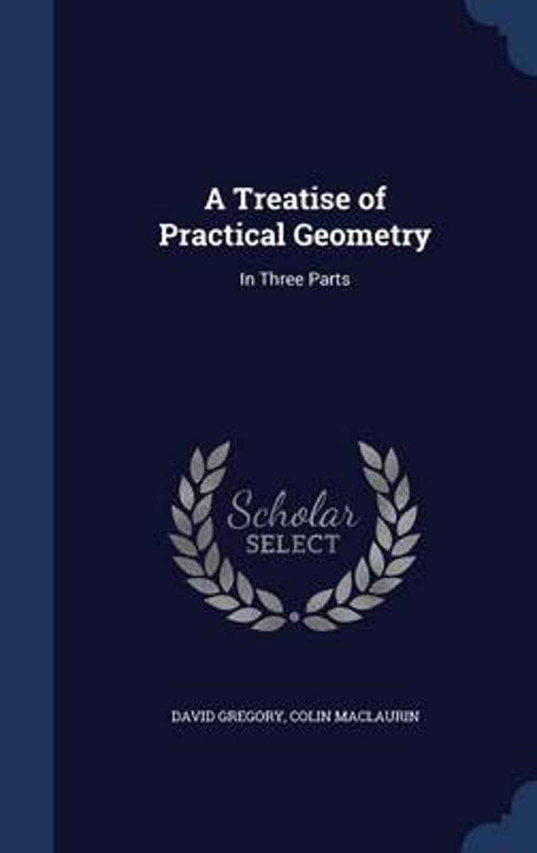 A Treatise of Practical Geometry