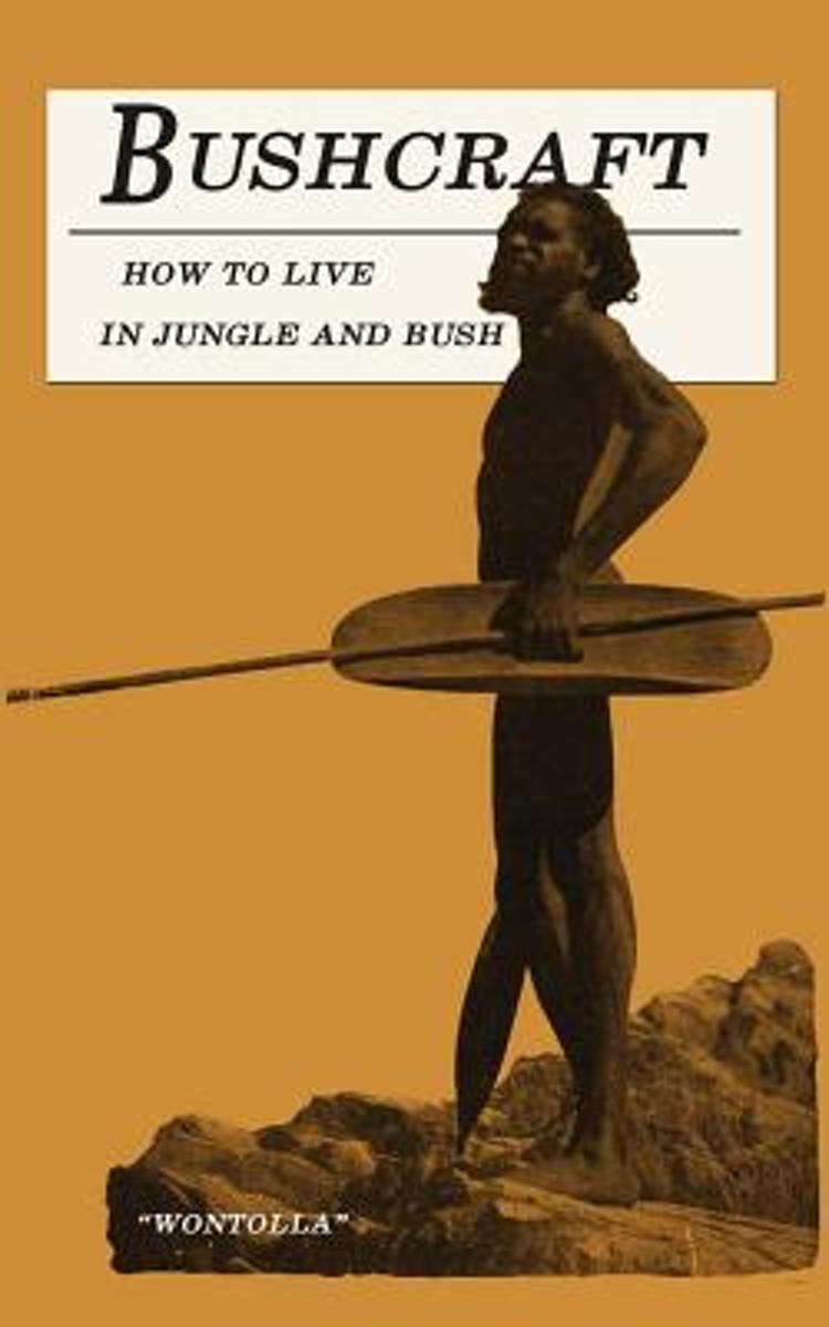 Bushcraft - How to Live in Jungle and Bush