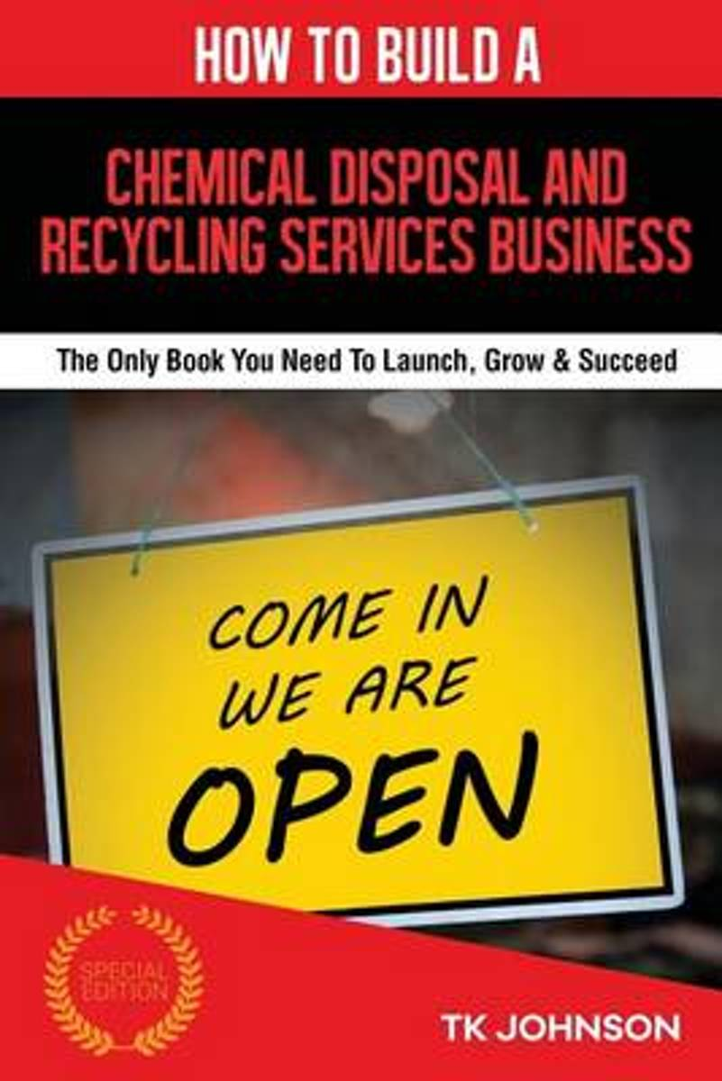 How to Build a Chemical Disposal and Recycling Services Business