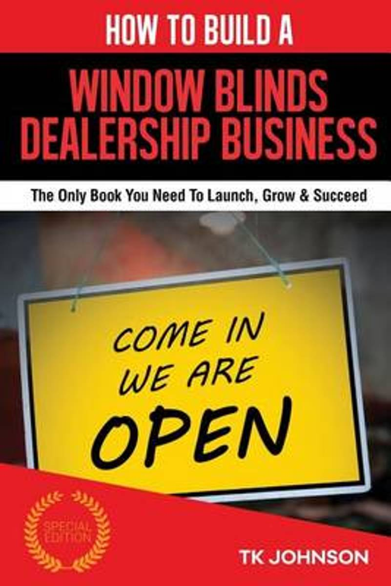 How to Build a Window Blinds Dealership Business (Special Edition)