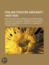 Italian Fighter Aircraft 1930-1939: Macchi C.200, Military History Of Italy During World War II, Fiat Cr.42, Fiat G.50, Fiat Cr.32