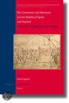 CONVERSOS AND MORISCOS IN LATE MEDIEVAL SPAIN AND BEYOND