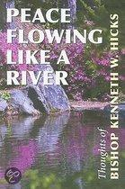 Peace Flowing Like A River: Thoughts Of Bishop Kenneth W. Hicks