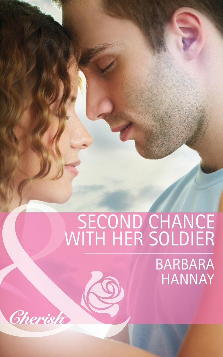 Second Chance with Her Soldier (Mills & Boon Cherish)