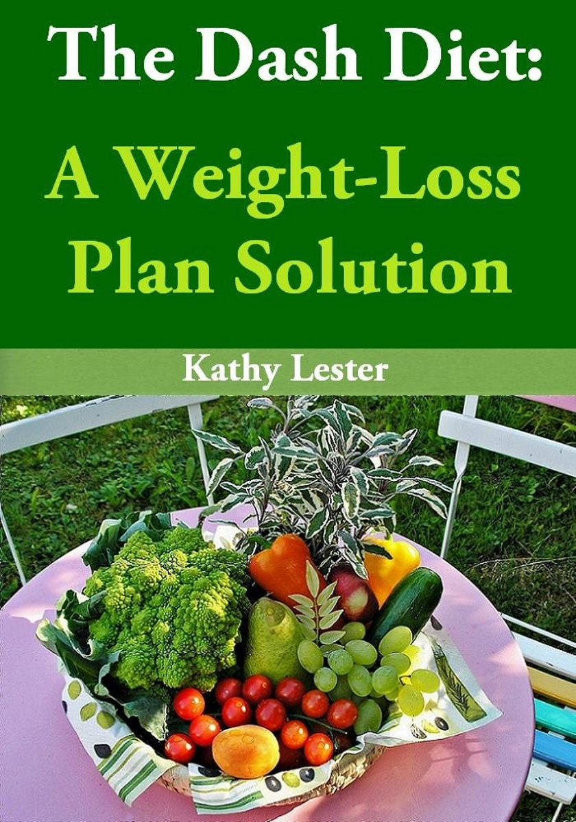 The Dash Diet: A Weight-Loss Plan Solution