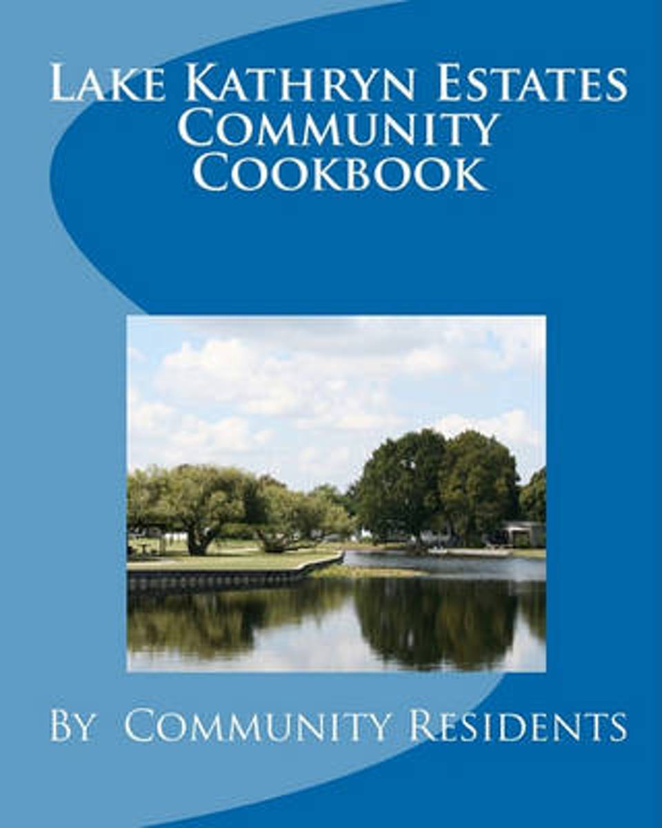 Lake Kathryn Estates Community Cookbook