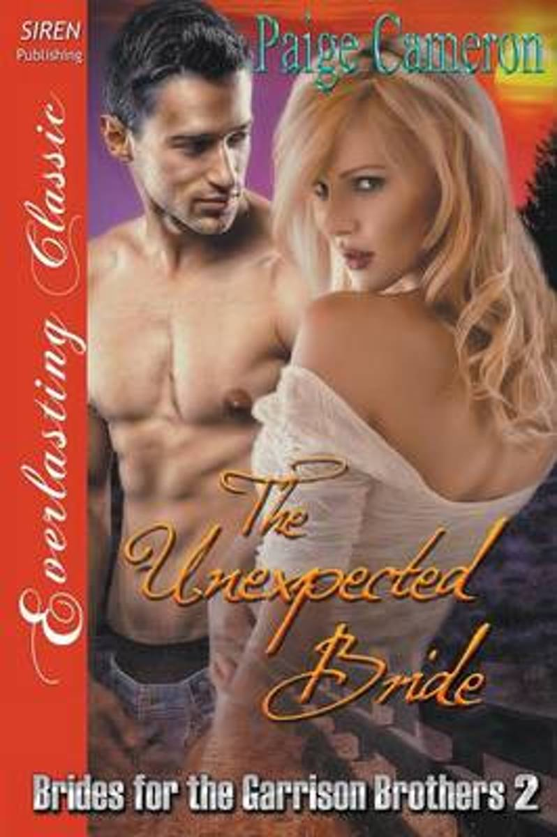 The Unexpected Bride [Brides for the Garrison Brothers 2] (Siren Publishing Everlasting Classic)
