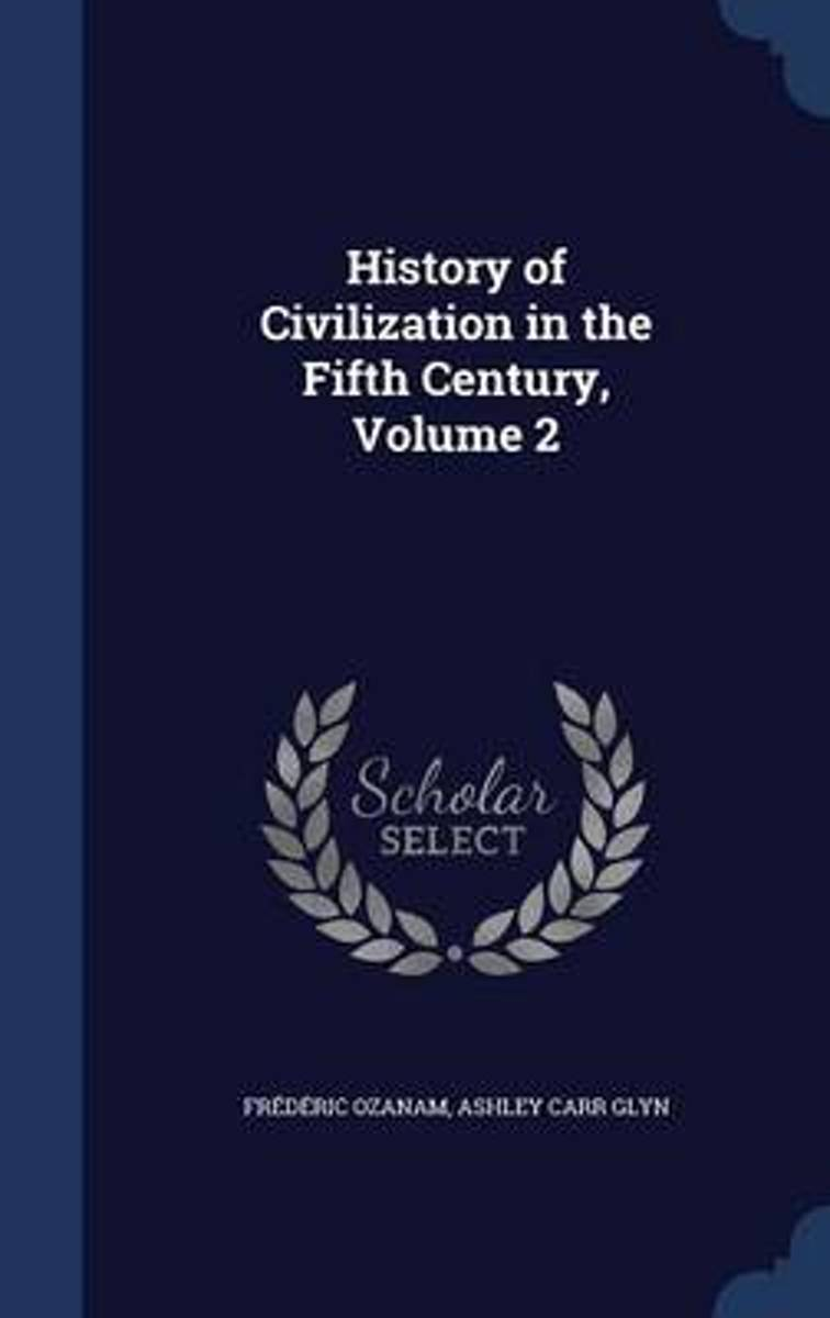 History of Civilization in the Fifth Century; Volume 2