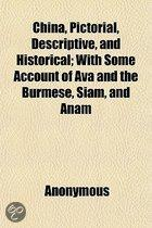 China, Pictorial, Descriptive, and Historical; with Some Account of Ava and the Burmese, Siam, and Anam
