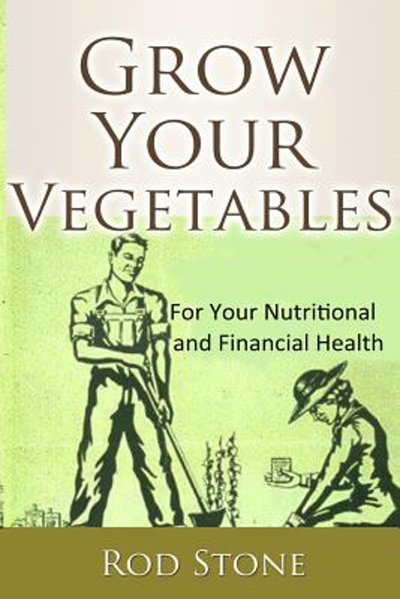 Grow Your Vegetables