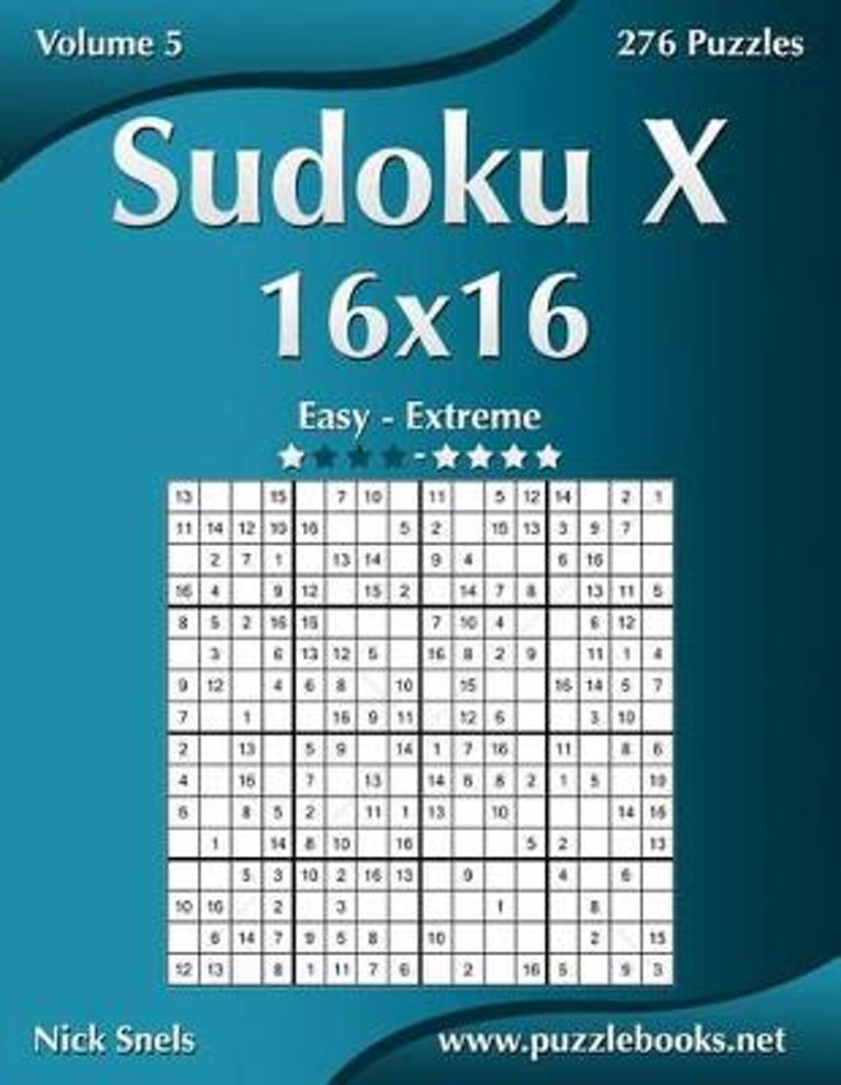 Sudoku X 16x16 - Easy to Extreme - Volume 5 - 276 Puzzles