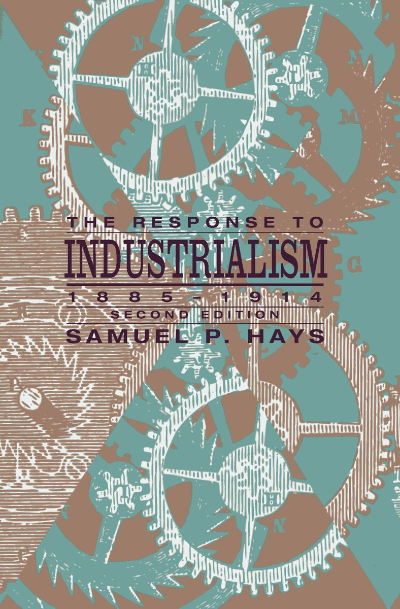 The Response to Industrialism, 1885-1914