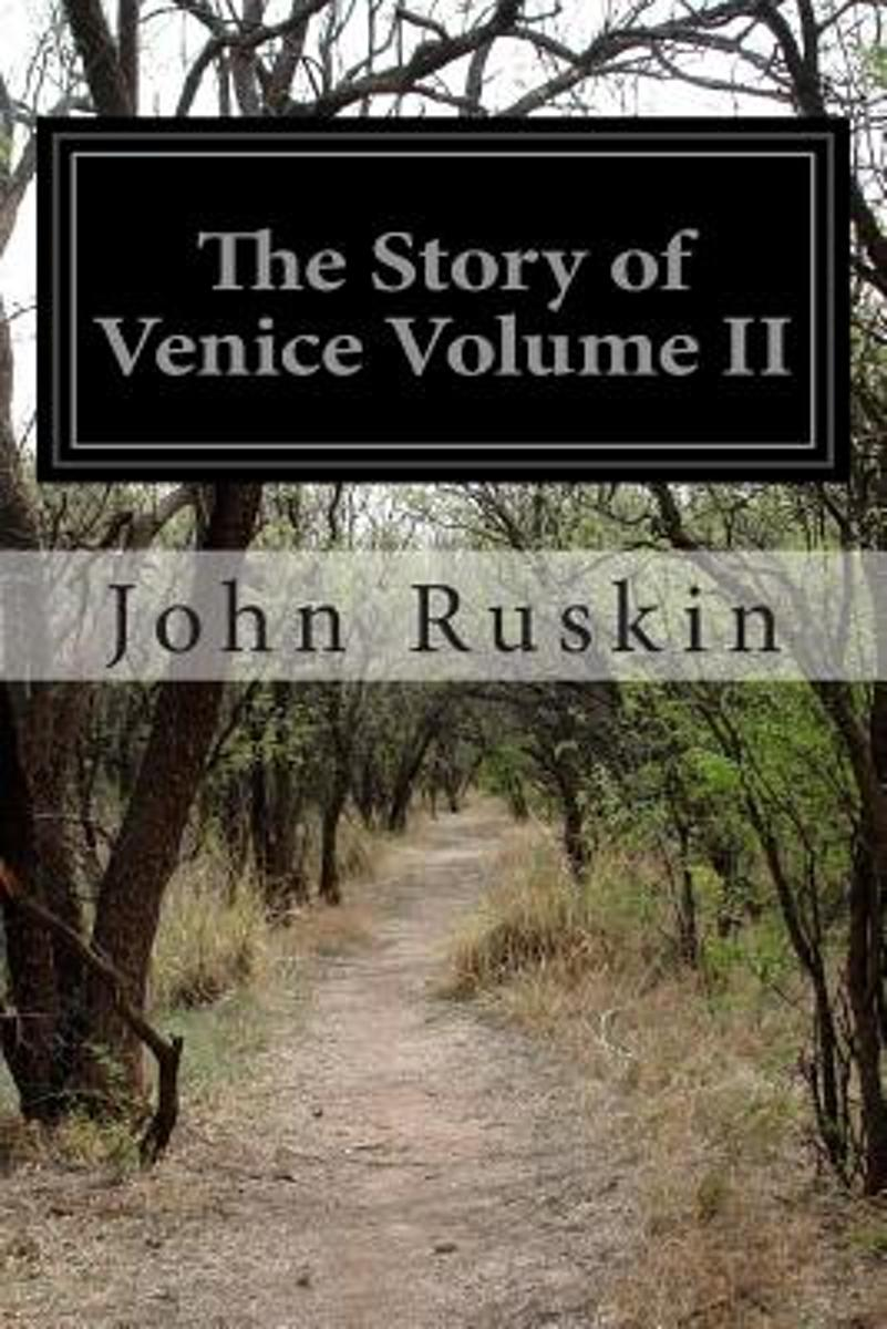 The Story of Venice Volume II