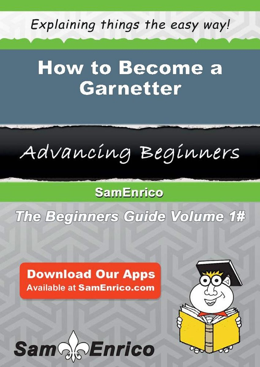 How to Become a Garnetter
