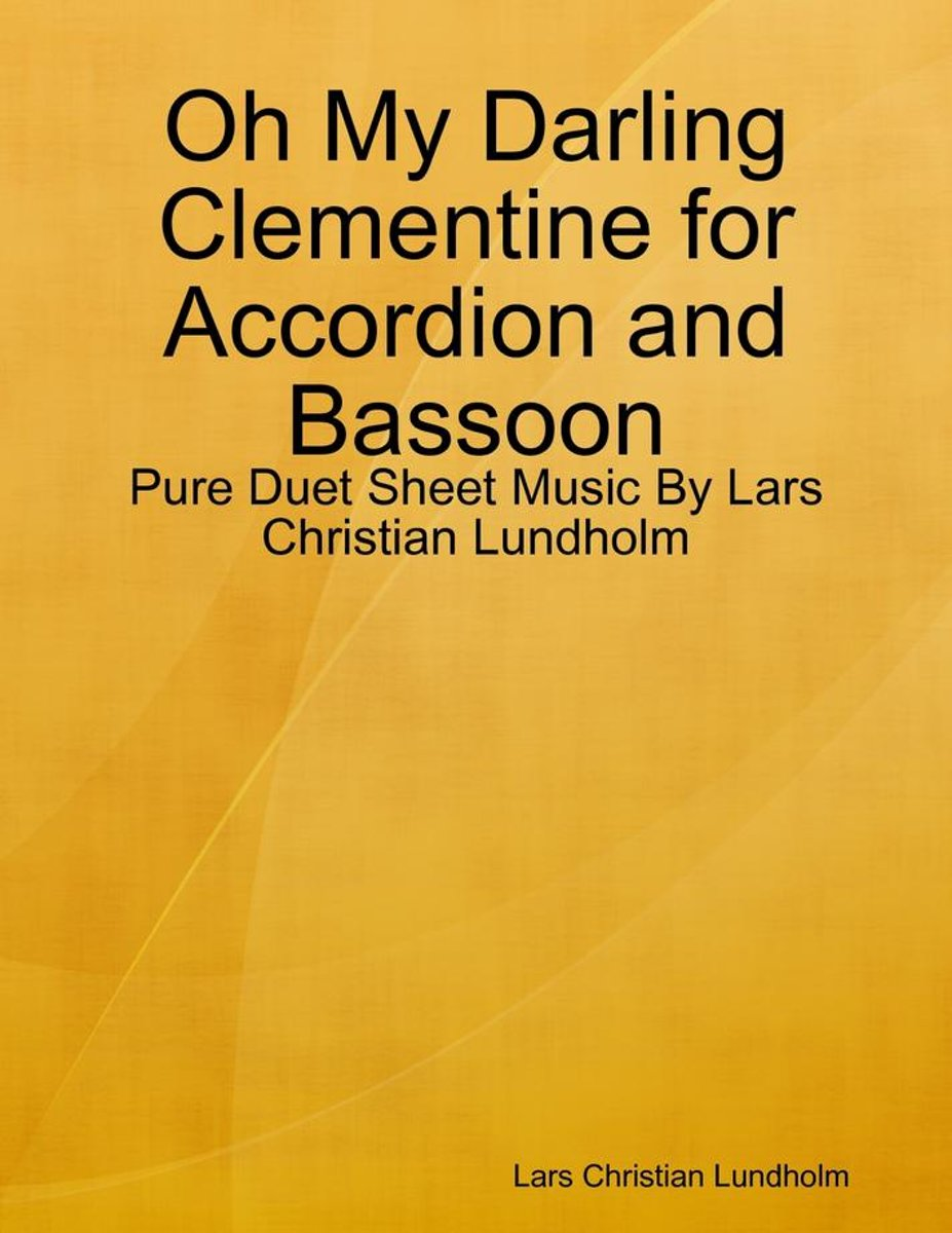 Oh My Darling Clementine for Accordion and Bassoon - Pure Duet Sheet Music By Lars Christian Lundholm