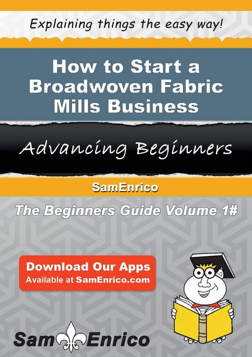 How to Start a Broadwoven Fabric Mills Business