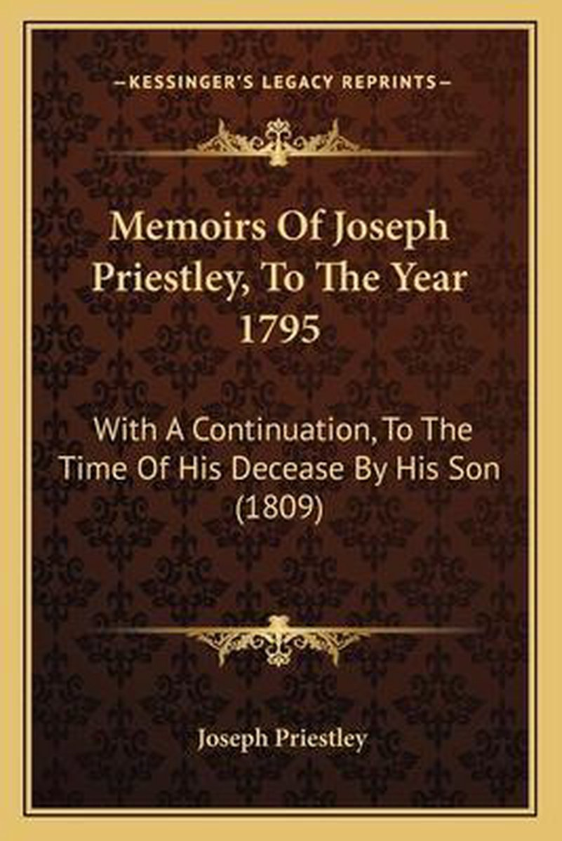 Memoirs of Joseph Priestley, to the Year 1795
