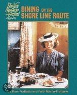 Dining On The Shore Line Route: The History And Recipes Of The New Haven Railroad Dining Car Department