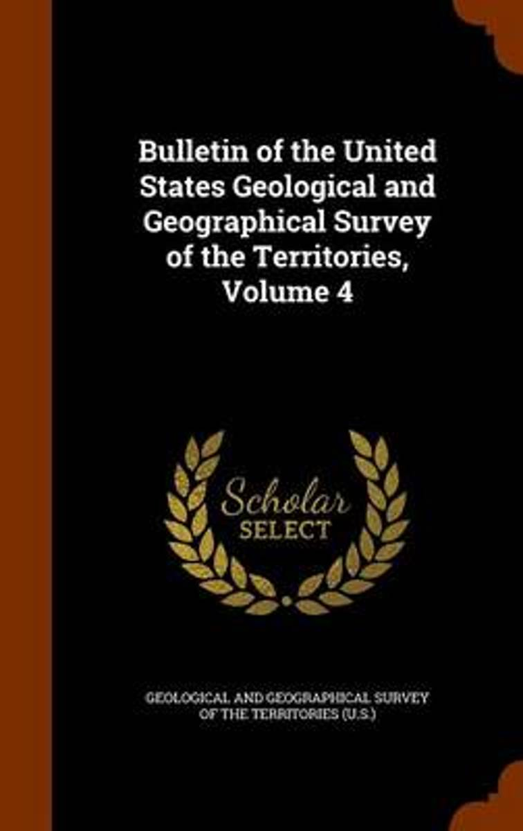 Bulletin of the United States Geological and Geographical Survey of the Territories, Volume 4
