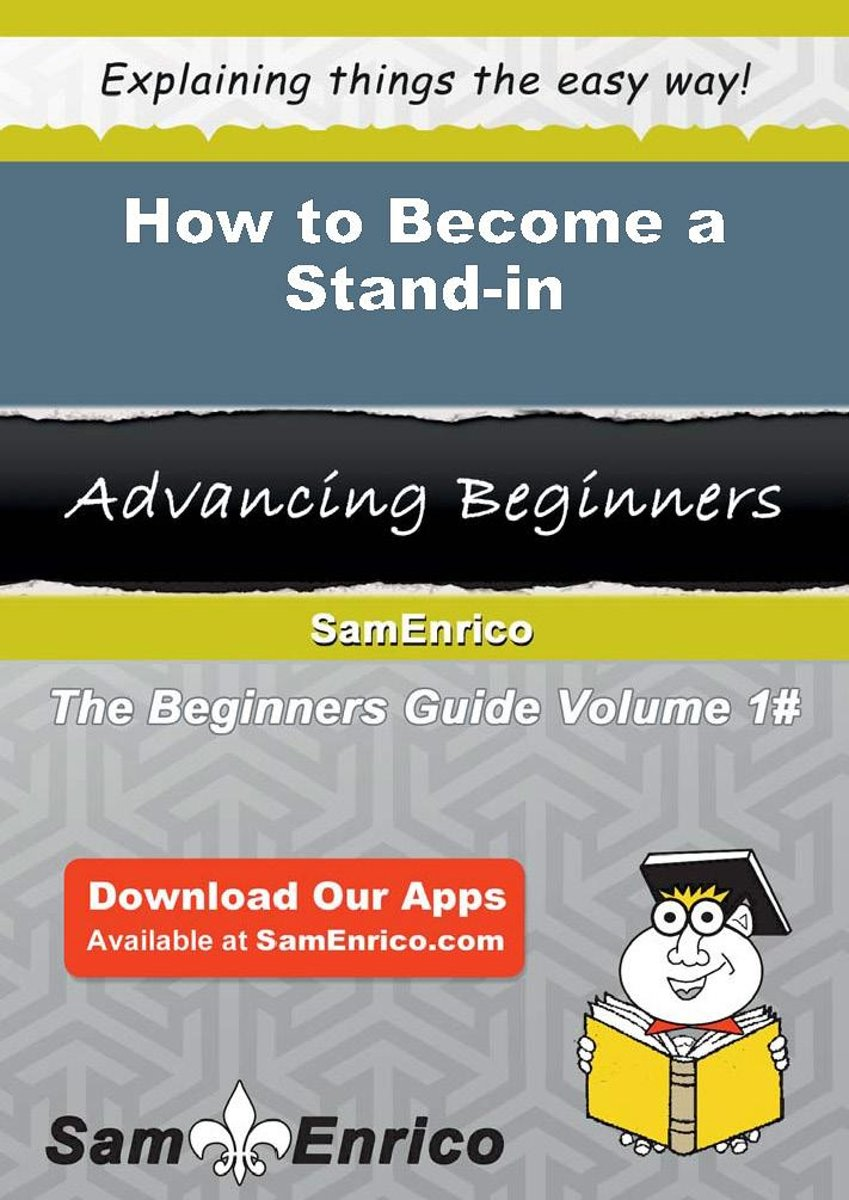 How to Become a Stand-in