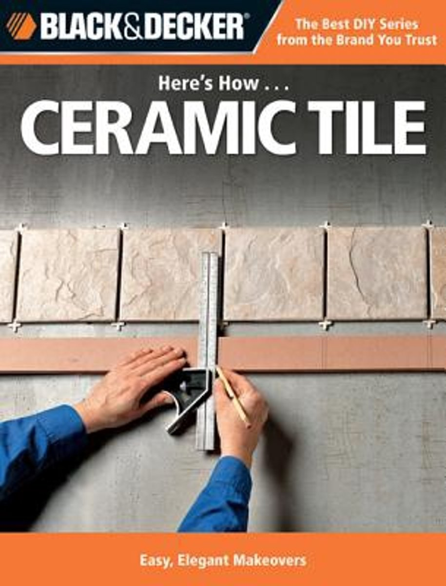 Black & Decker Here's How... Ceramic Tile