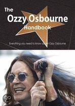 The Ozzy Osbourne Handbook - Everything You Need to Know About Ozzy Osbourne