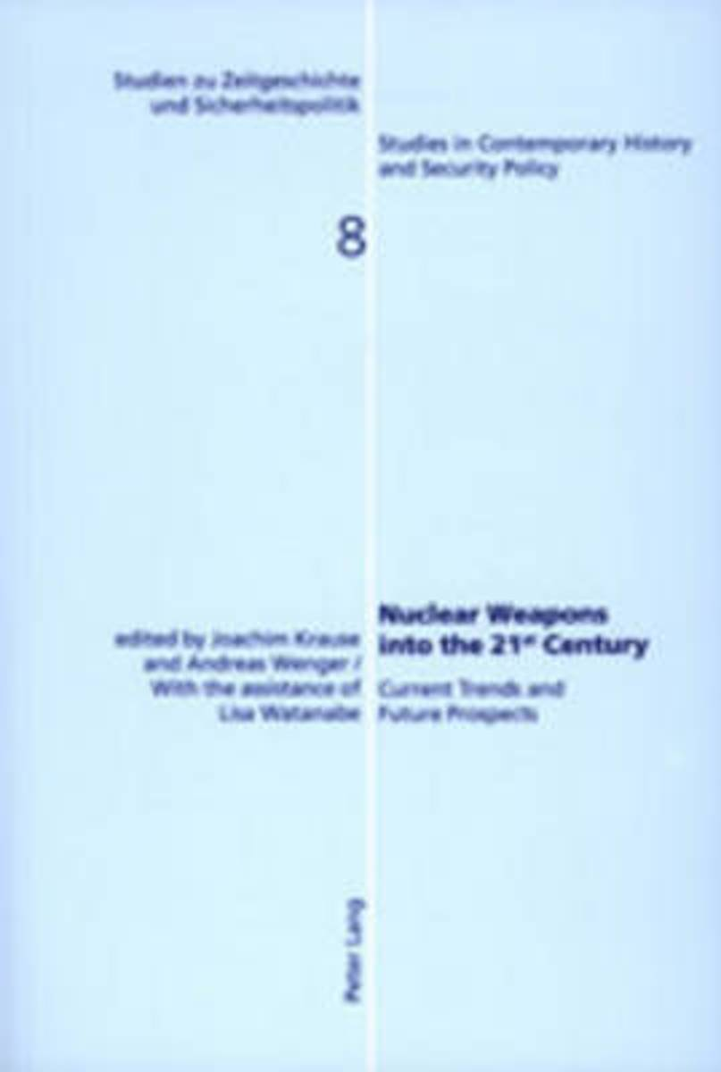 Nuclear Weapons into the 21st Century